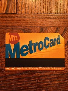 My metro card. Always. Just in case.